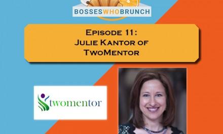 Episode 11: Julie Kantor of TwoMentor