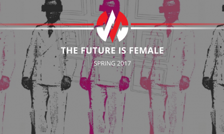 Spring 2017 Edition: The Future is Female