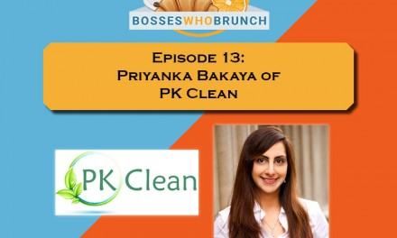 Episode 13: Priyanka Bakaya, PK Clean